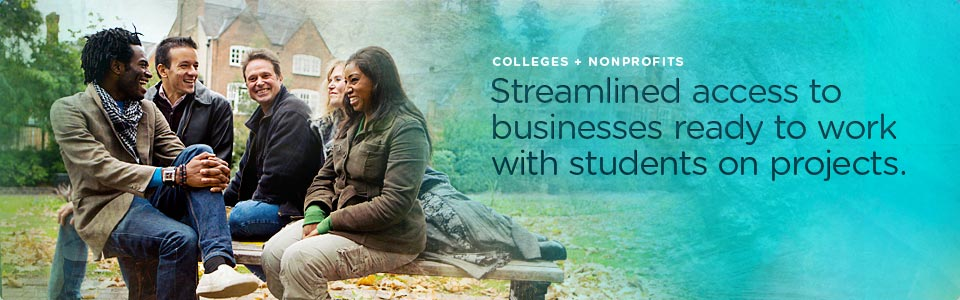 Colleges & Non-Profits: Streamlin access to business ready work with students on projects